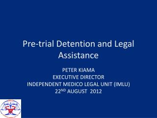 Pre-trial Detention and Legal Assistance