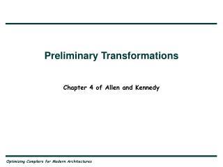 Preliminary Transformations