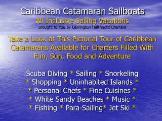 Caribbean Catamaran Sailing Vacations