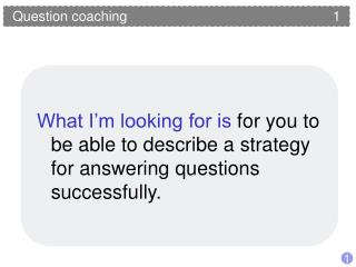 Question coaching 	  					1