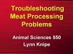 Troubleshooting Meat Processing Problems