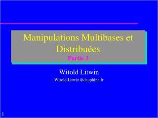 Manipulations Multibases et Distribuées Partie 3