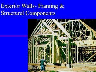 Exterior Walls- Framing