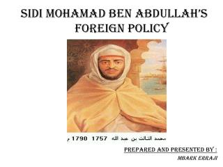 Sidi Mohamad Ben Abdullah's Foreign Policy