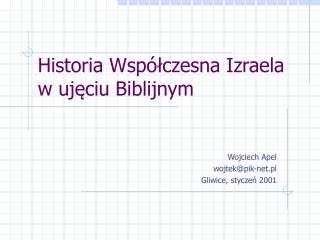 Historia Wsp�?czesna Izraela w uj?ciu Biblijnym
