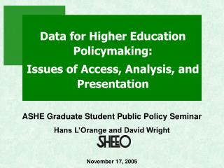 data for higher education policymaking: issues of access, analysis, and presentation