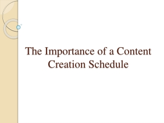 The Importance of a Content Creation Schedule