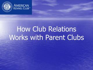 How Club Relations Works with Parent Clubs