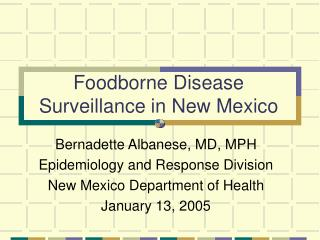Foodborne Disease Surveillance in New Mexico