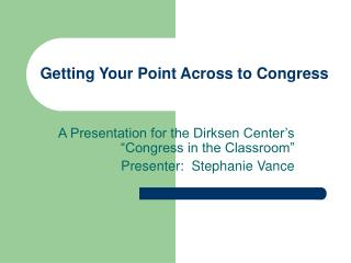 Getting Your Point Across to Congress