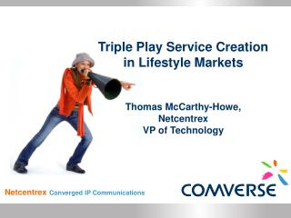triple play service creation in lifestyle markets
