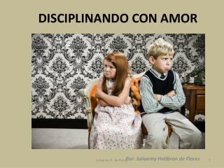 DISCIPLINANDO CON AMOR
