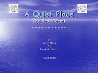 A Quiet Place The Real Secret ……………………..