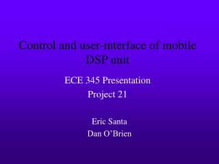 Control and user-interface of mobile DSP unit