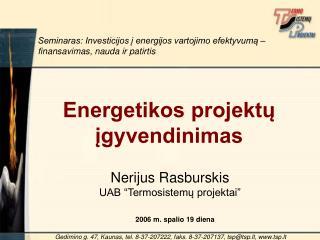 Energetikos projektų įgyvendinimas