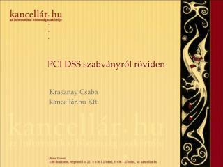 PCI DSS szabv�nyr�l r�viden