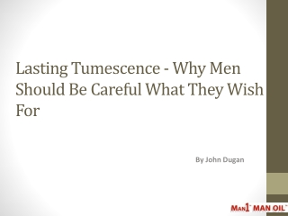 Lasting Tumescence - Why Men Should Be Careful