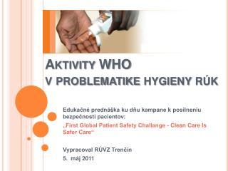 Aktivity WHO  v problematike hygieny rúk