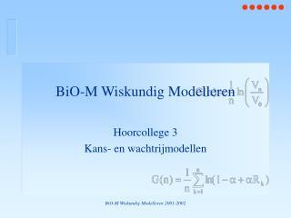BiO-M Wiskundig Modelleren 2001-2002