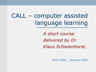 CALL – computer assisted language learning