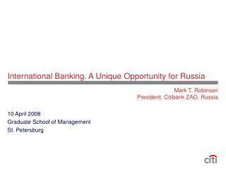 Mark T. Robinson President, Citibank ZAO, Russia