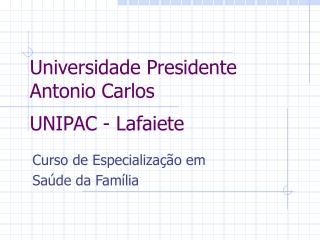 Universidade Presidente Antonio Carlos