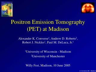 Positron Emission Tomography (PET) at Madison