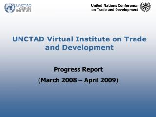 UNCTAD Virtual Institute on Trade and Development