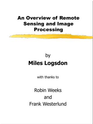 An Overview of Remote Sensing and Image Processing