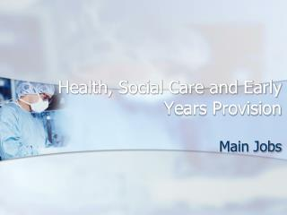 Health, Social Care and Early Years Provision