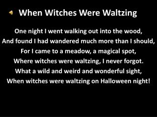 When Witches Were Waltzing