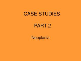 CASE STUDIES