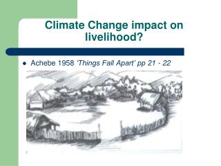 Climate Change impact on livelihood?
