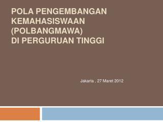 Jakarta , 27 Maret 2012
