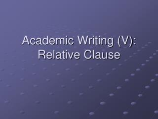 Academic Writing (V): Relative Clause