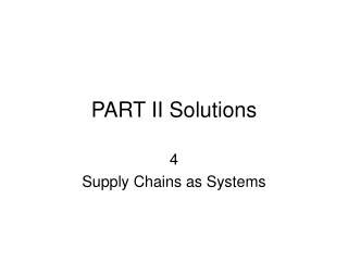 PART II Solutions