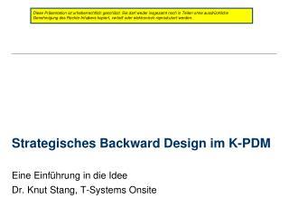 Strategisches Backward Design im K-PDM