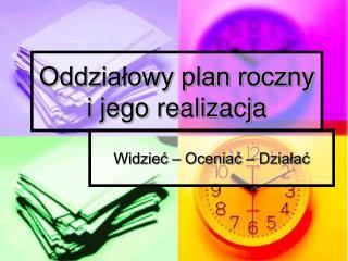 Oddziałowy plan roczny i jego realizacja