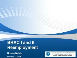 BRAC I and II Reemployment