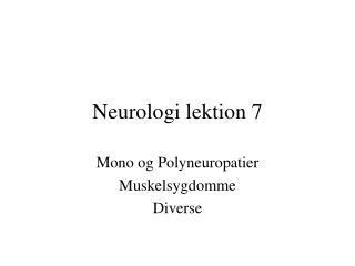 Neurologi lektion 7