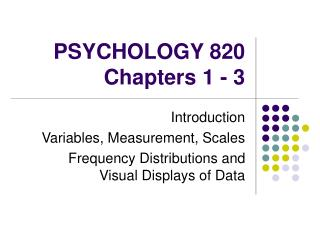 PSYCHOLOGY 820 Chapters 1 - 3