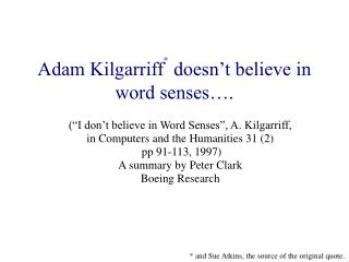 Adam Kilgarriff  doesn't believe in word senses….