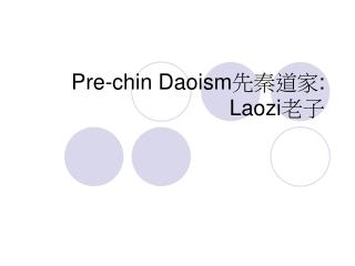 Pre-chin Daoism先秦道家: Laozi老子