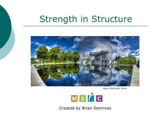 Strength in Structure