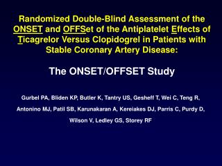 uble-blind assessment of the onset and offset of the antiplatelet effects of ticagrelor versus clopidogrel in patients w