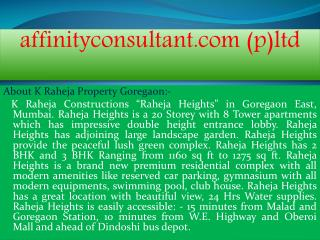 {{raheja heights}}>>k raheja high end apartments goregaon