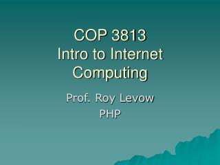 COP 3813 Intro to Internet Computing