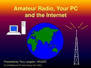 Amateur Radio, Your PC and the Internet