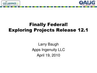 Finally Federal! 