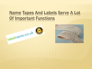 Name Tapes and Labels Serve a Lot of Important Functions